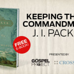 "Free eBook: J.I. Packer's ""Keeping The Ten Commandments"""