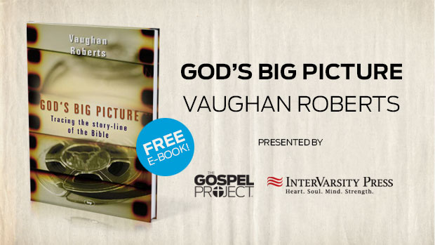 Free ebook gods big picture by vaughan roberts the gospel project thank you for your interest but all available copies of this free ebook have already been claimed fandeluxe Image collections